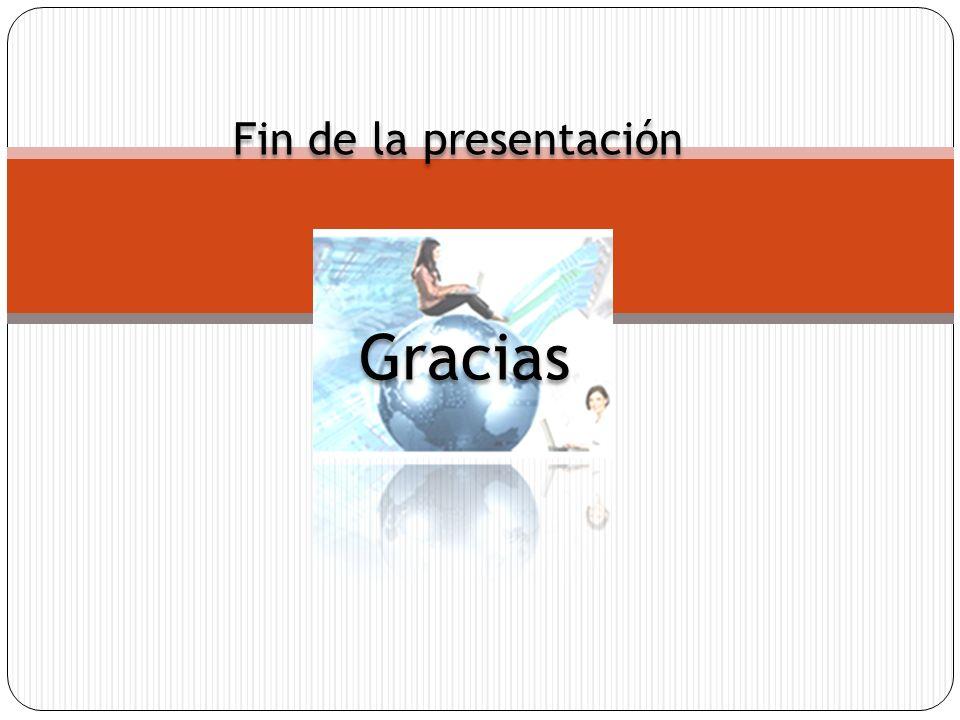 Fin de la presentación Gracias