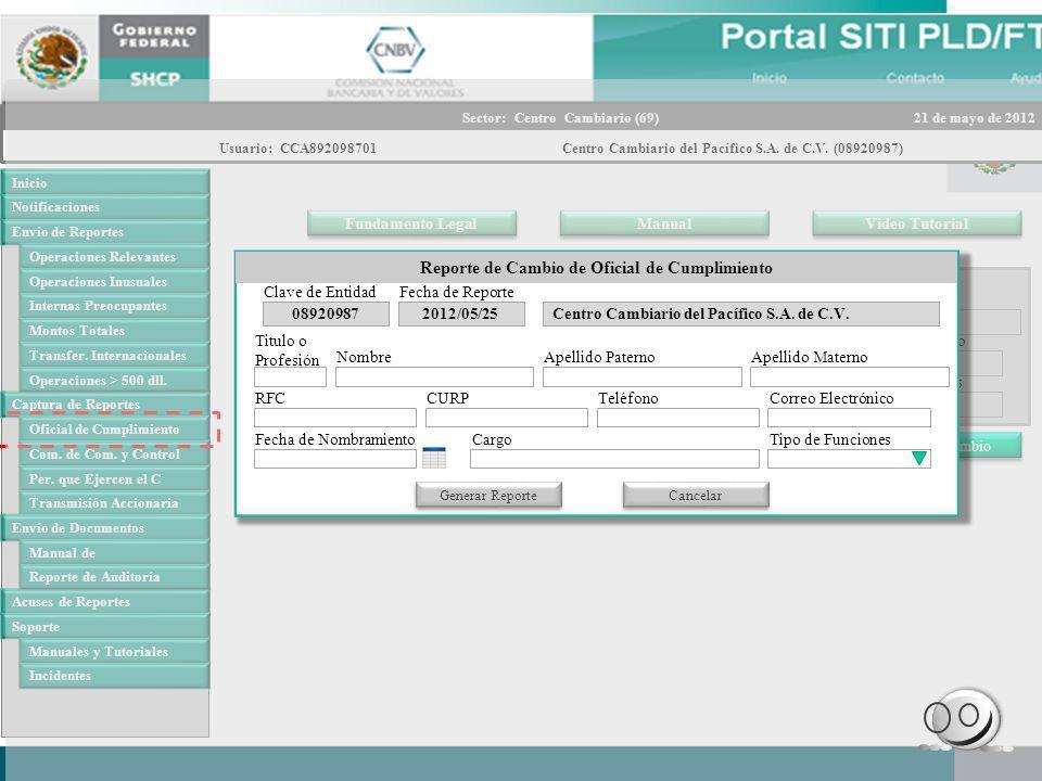 21 de mayo de 2012Sector: Centro Cambiario (69) Centro Cambiario del Pacífico S.A. de C.V. (08920987)Usuario: CCA892098701 Video Tutorial Manual Funda