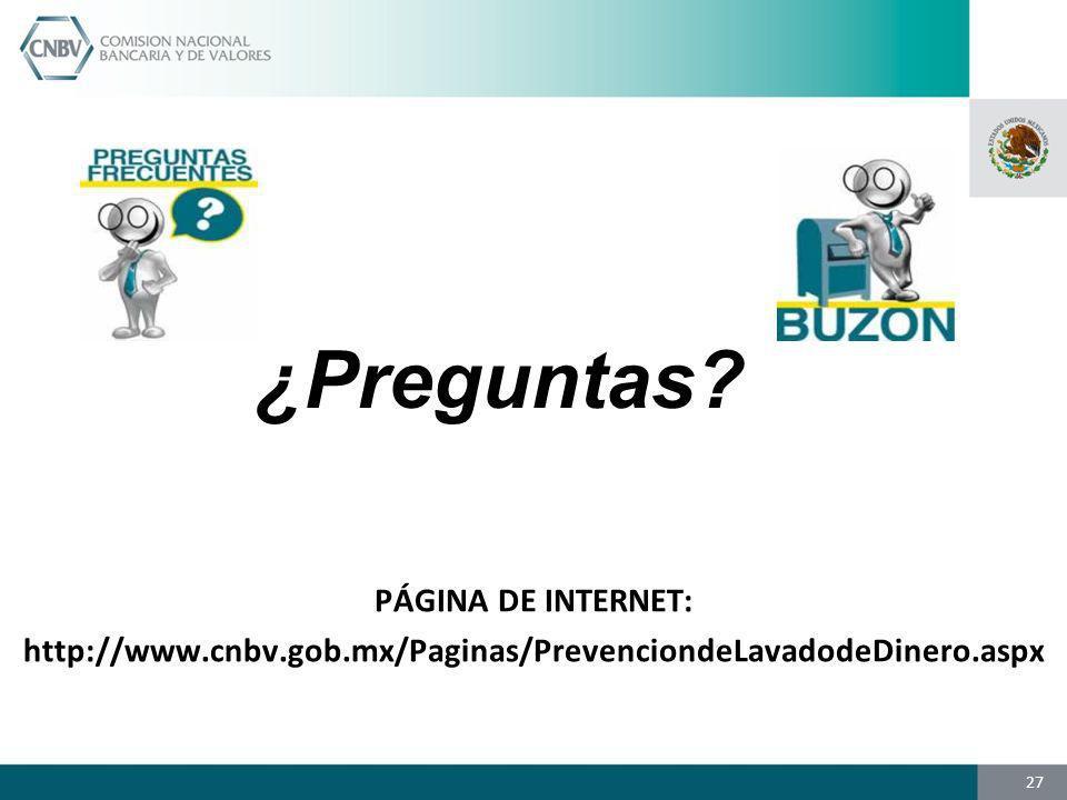 27 ¿Preguntas? PÁGINA DE INTERNET: http://www.cnbv.gob.mx/Paginas/PrevenciondeLavadodeDinero.aspx