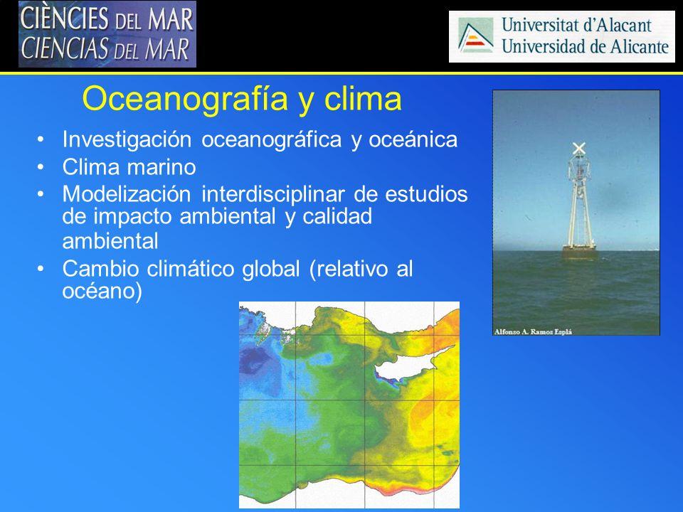 Oceanografía y clima Investigación oceanográfica y oceánica Clima marino Modelización interdisciplinar de estudios de impacto ambiental y calidad ambi
