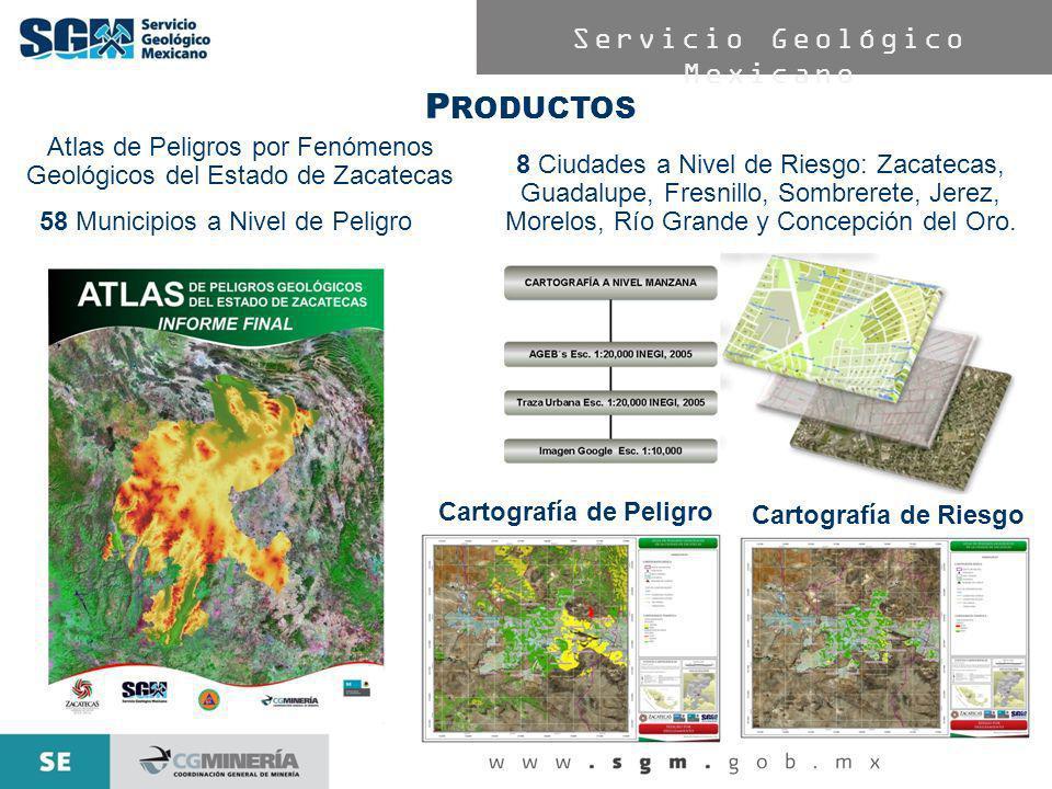 Servicio Geológico Mexicano P RODUCTOS 8 Ciudades a Nivel de Riesgo: Zacatecas, Guadalupe, Fresnillo, Sombrerete, Jerez, Morelos, Río Grande y Concepc