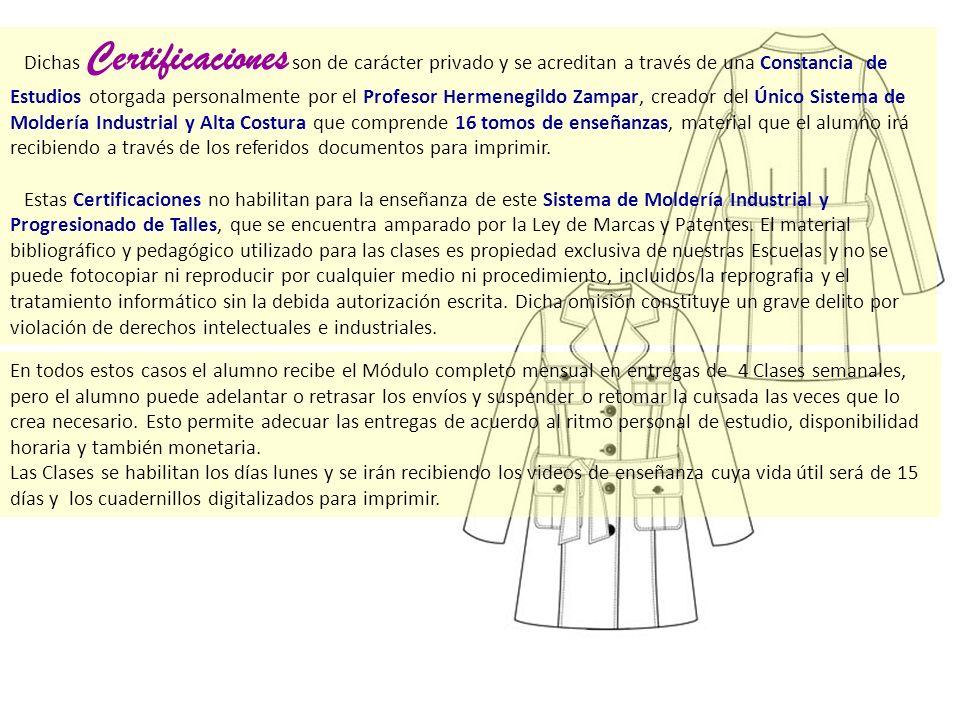 Dichas Certificaciones son de carácter privado y se acreditan a través de una Constancia de Estudios otorgada personalmente por el Profesor Hermenegil