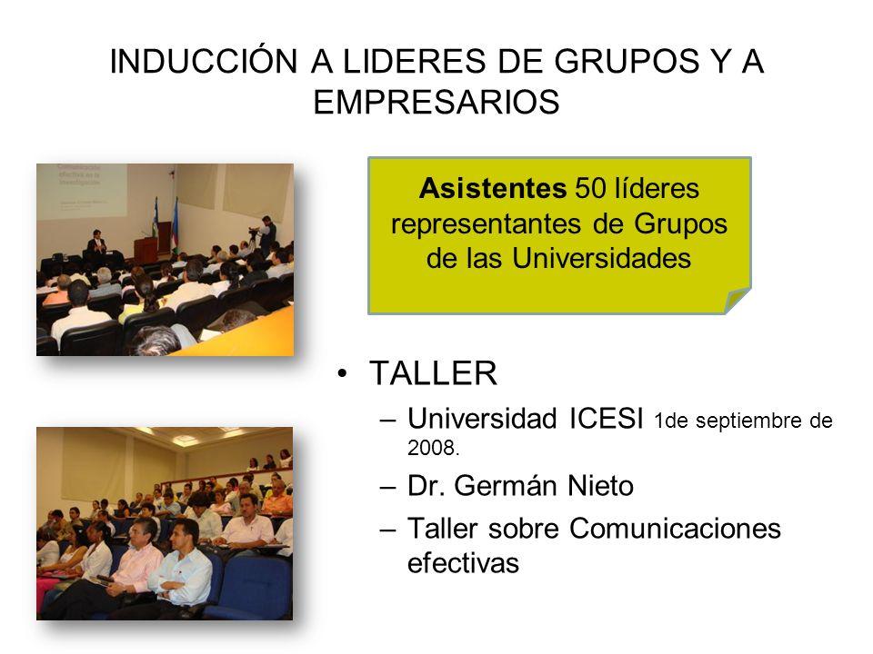 INDUCCIÓN A LIDERES DE GRUPOS Y A EMPRESARIOS TALLER –Universidad ICESI 1de septiembre de 2008. –Dr. Germán Nieto –Taller sobre Comunicaciones efectiv