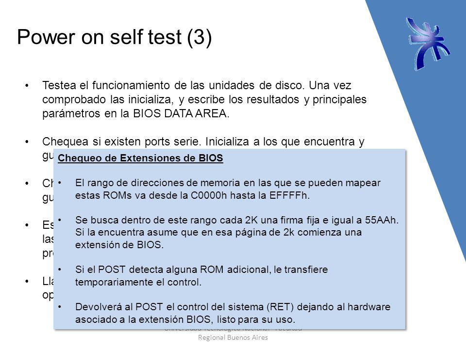 Power on self test (3) Universidad Tecnológica Nacional - Facultad Regional Buenos Aires Testea el funcionamiento de las unidades de disco.