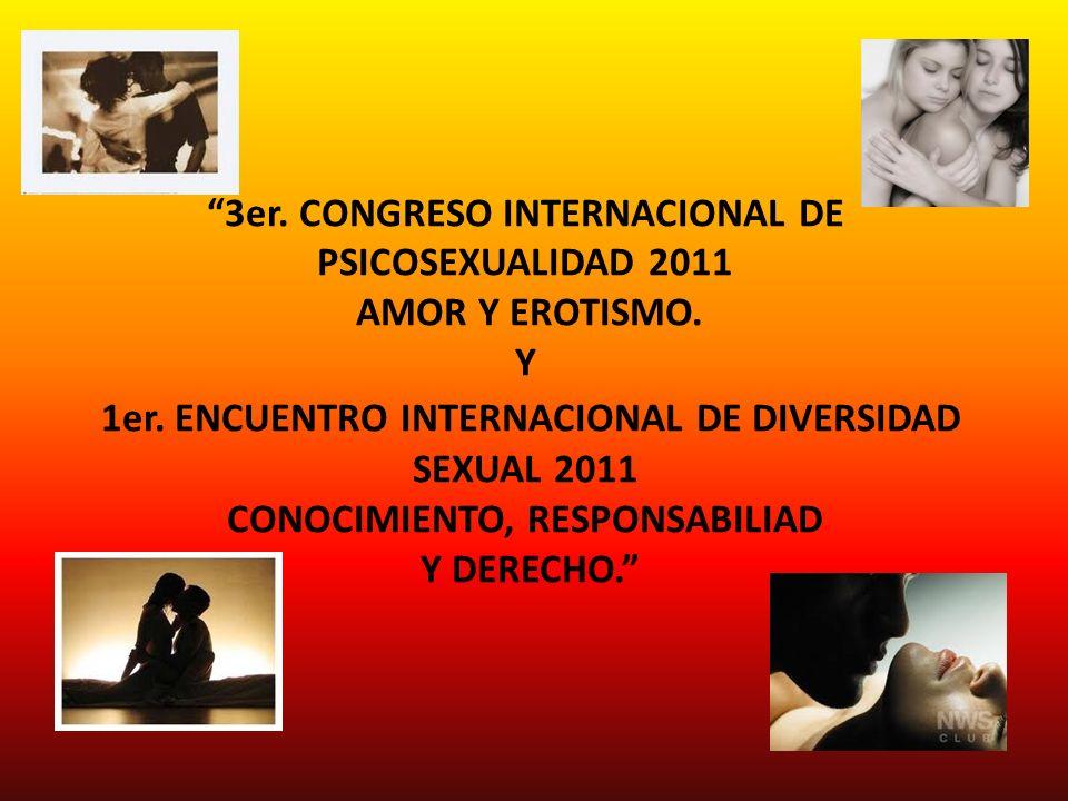3er.CONGRESO INTERNACIONAL DE PSICOSEXUALIDAD 2011 AMOR Y EROTISMO.