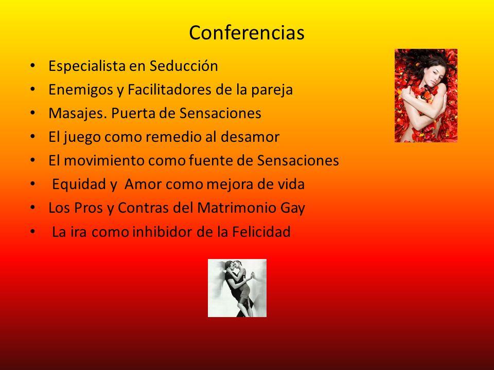 Conferencias Especialista en Seducción Enemigos y Facilitadores de la pareja Masajes.