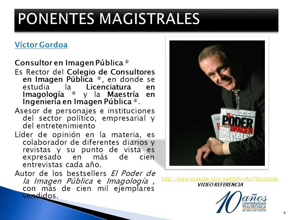Víctor Gordoa Consultor en Imagen Pública ® Es Rector del Colegio de Consultores en Imagen Pública ®, en donde se estudia la Licenciatura en Imagologí