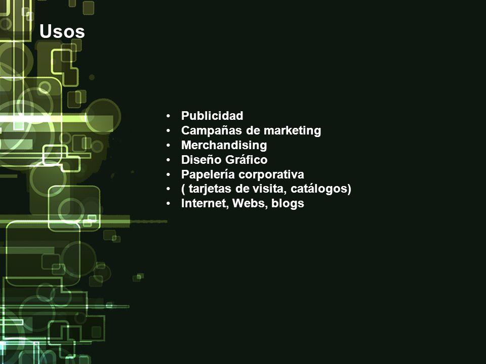 Usos Publicidad Campañas de marketing Merchandising Diseño Gráfico Papelería corporativa ( tarjetas de visita, catálogos) Internet, Webs, blogs