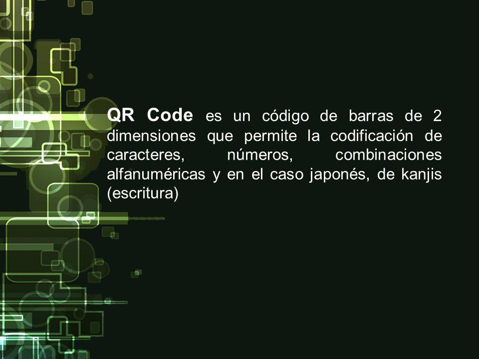 QR Code es un código de barras de 2 dimensiones que permite la codificación de caracteres, números, combinaciones alfanuméricas y en el caso japonés,