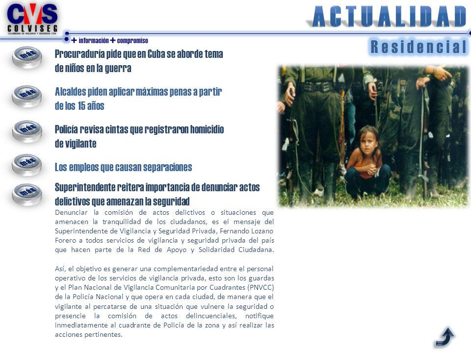 + información + compromiso Procuraduría pide que en Cuba se aborde tema de niños en la guerra Alcaldes piden aplicar máximas penas a partir de los 15