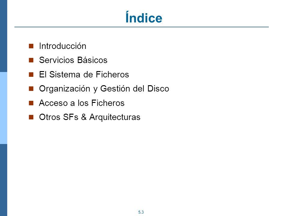 5.14 SERVICIOS BÁSICOS SOBRE FICHEROS 1. Llamadas al sistema 2. Ejemplos de acceso