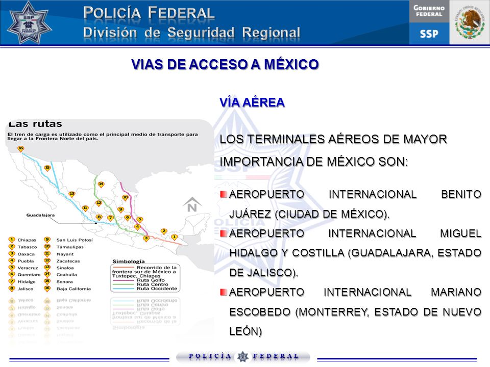 VIAS DE ACCESO A MÉXICO VÍA AÉREA LOS TERMINALES AÉREOS DE MAYOR IMPORTANCIA DE MÉXICO SON: AEROPUERTO INTERNACIONAL BENITO JUÁREZ (CIUDAD DE MÉXICO).