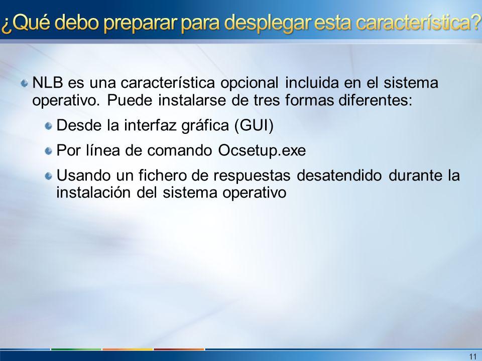 NLB es una característica opcional incluida en el sistema operativo.