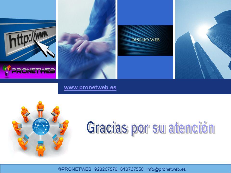 L o g o Click to edit company slogan. www.pronetweb.es ©PRONETWEB 928207576 610737550 info@pronetweb.es