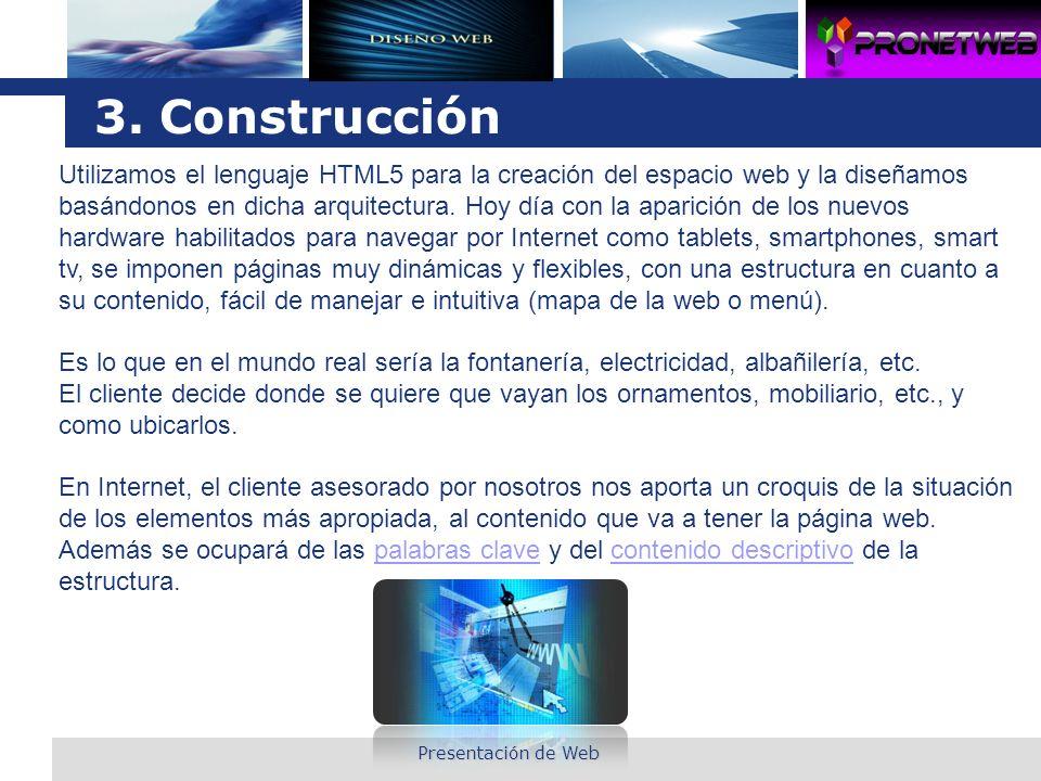 L o g o 3. Construcción Utilizamos el lenguaje HTML5 para la creación del espacio web y la diseñamos basándonos en dicha arquitectura. Hoy día con la
