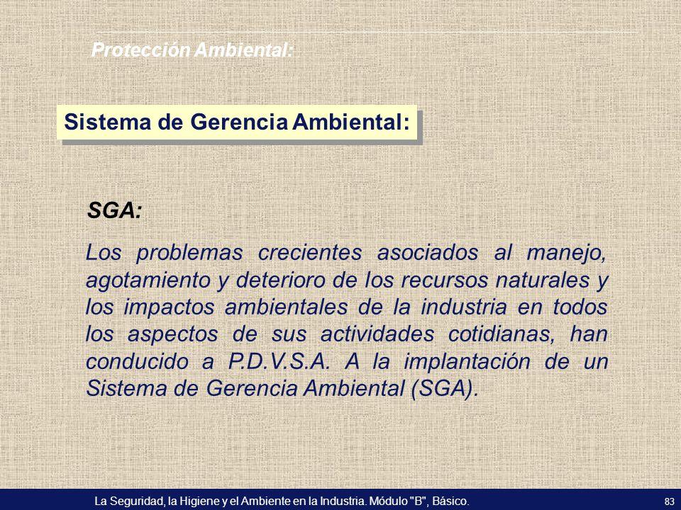 La Seguridad, la Higiene y el Ambiente en la Industria.