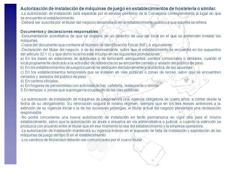 Autorización de instalación de máquinas de juego en establecimientos de hostelería o similar. -La autorización de instalación será expedida por el ser