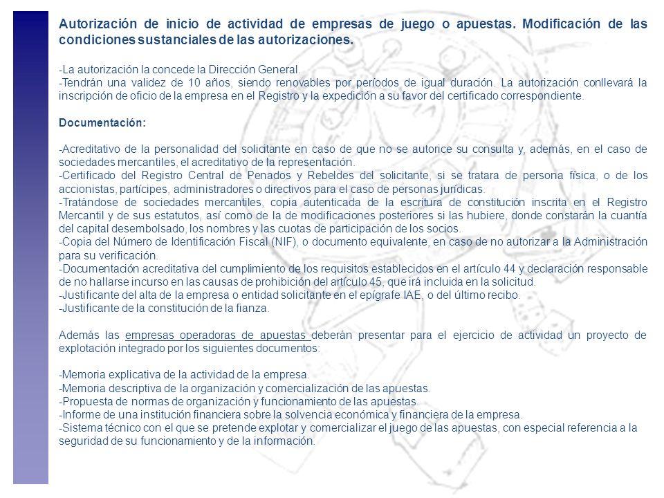 Autorización de inicio de actividad de empresas de juego o apuestas. Modificación de las condiciones sustanciales de las autorizaciones. -La autorizac