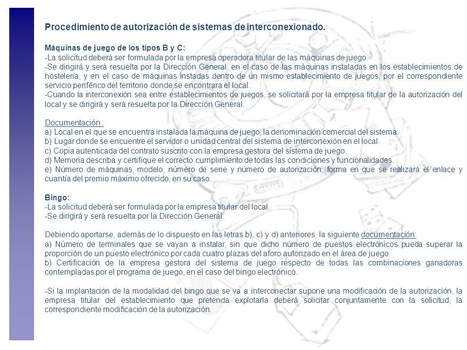 Procedimiento de autorización de sistemas de interconexionado. Máquinas de juego de los tipos B y C: -La solicitud deberá ser formulada por la empresa