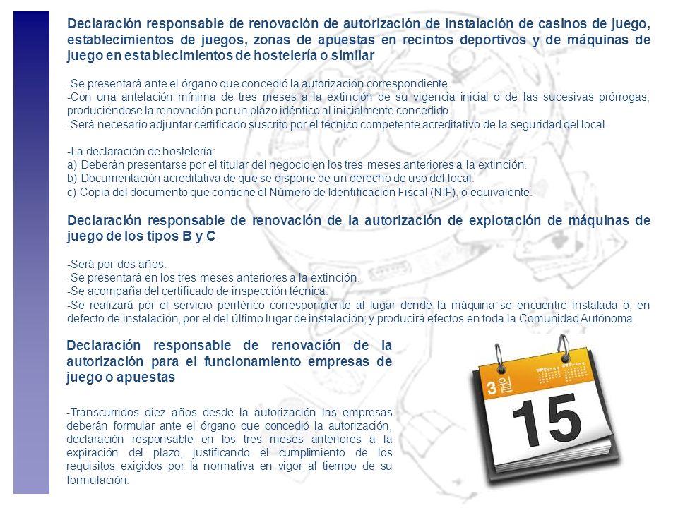 Declaración responsable de renovación de autorización de instalación de casinos de juego, establecimientos de juegos, zonas de apuestas en recintos de