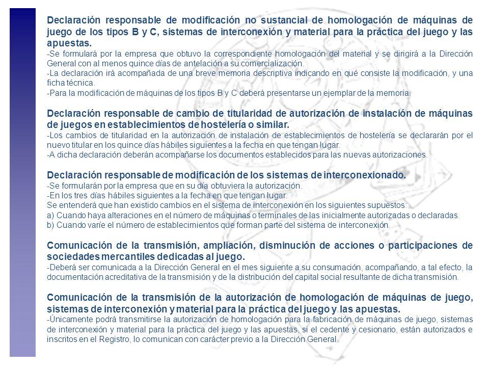 Declaración responsable de modificación no sustancial de homologación de máquinas de juego de los tipos B y C, sistemas de interconexión y material pa