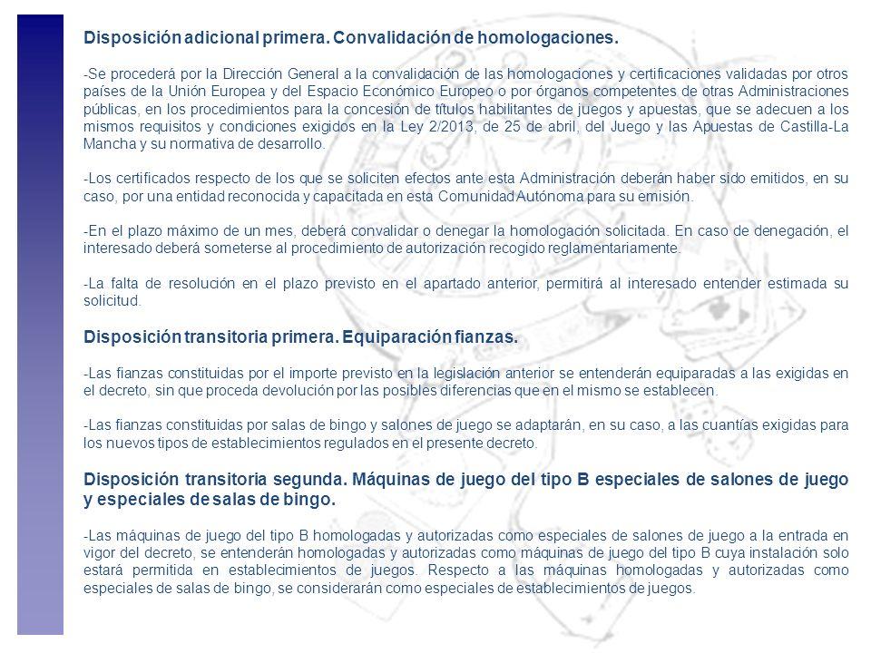Disposición adicional primera. Convalidación de homologaciones. -Se procederá por la Dirección General a la convalidación de las homologaciones y cert