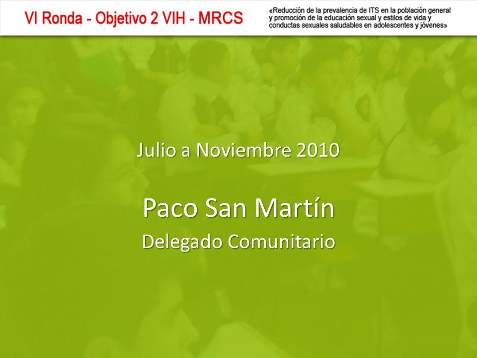 Julio a Noviembre 2010 Delegado Comunitario Paco San Martín