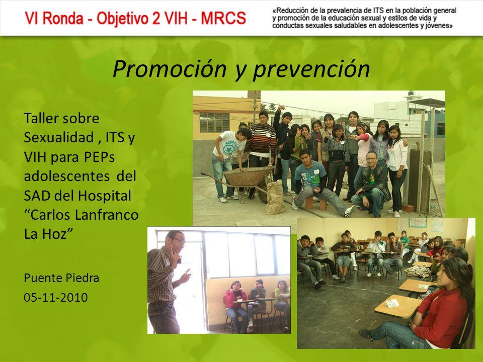 Promoción y prevención Taller sobre Sexualidad, ITS y VIH para PEPs adolescentes del SAD del Hospital Carlos Lanfranco La Hoz Puente Piedra 05-11-2010