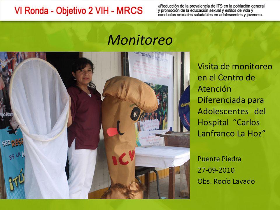 Monitoreo Visita de monitoreo en el Centro de Atención Diferenciada para Adolescentes del Hospital Carlos Lanfranco La Hoz Puente Piedra 27-09-2010 Obs.