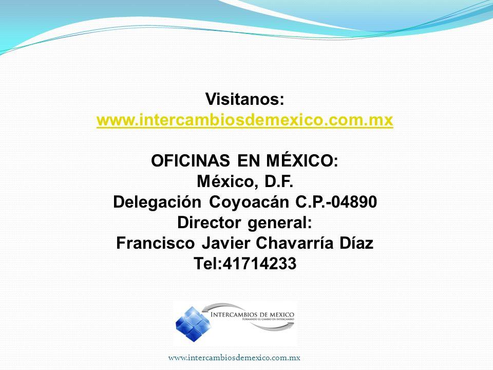 Visitanos: www.intercambiosdemexico.com.mx OFICINAS EN MÉXICO: México, D.F.