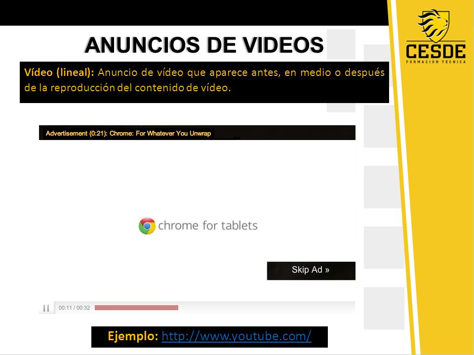 ANUNCIOS DE VIDEOSANUNCIOS DE VIDEOS Superposición (no lineal): Es un texto o imagen estática que suele aparecer superpuesta en la parte inferior del video.