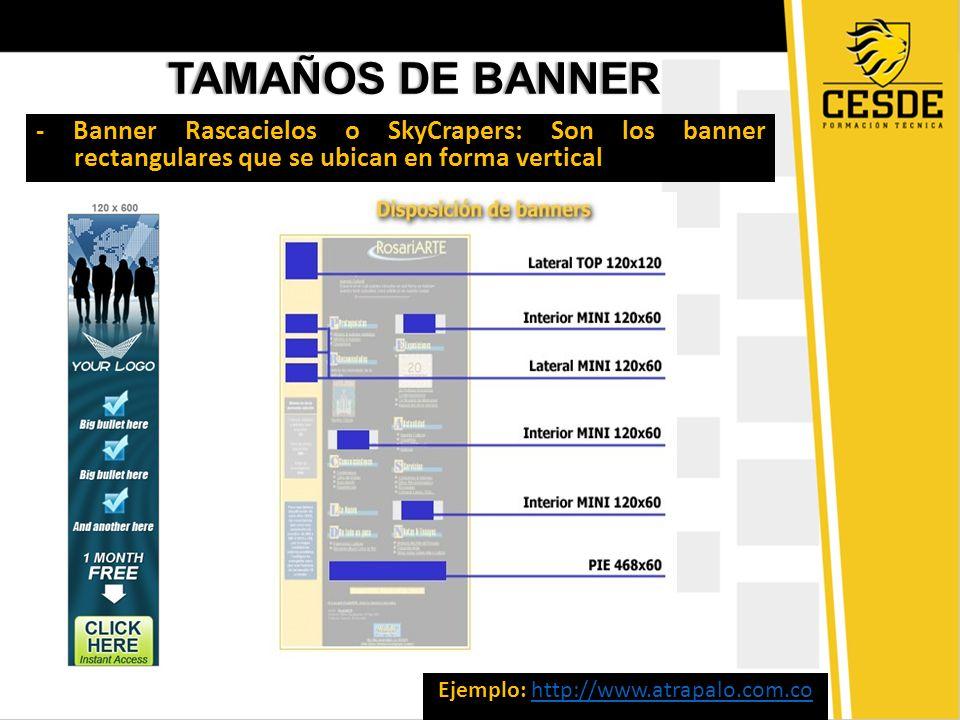 TAMAÑOS DE BANNERTAMAÑOS DE BANNER - Botón Banner: Son banner pequeños de forma rectangular o cuadrados que se ubican en los menú laterales de la página.