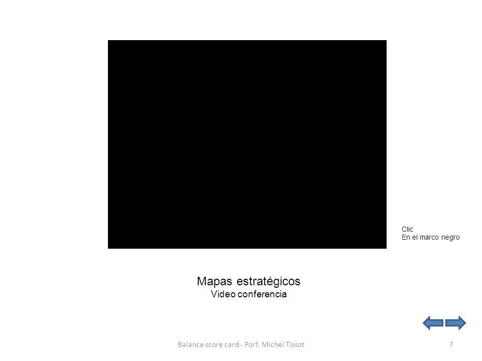 Ejemplo 3 de mapa estratégico 18Balance score card - Porf. Michel Tissot