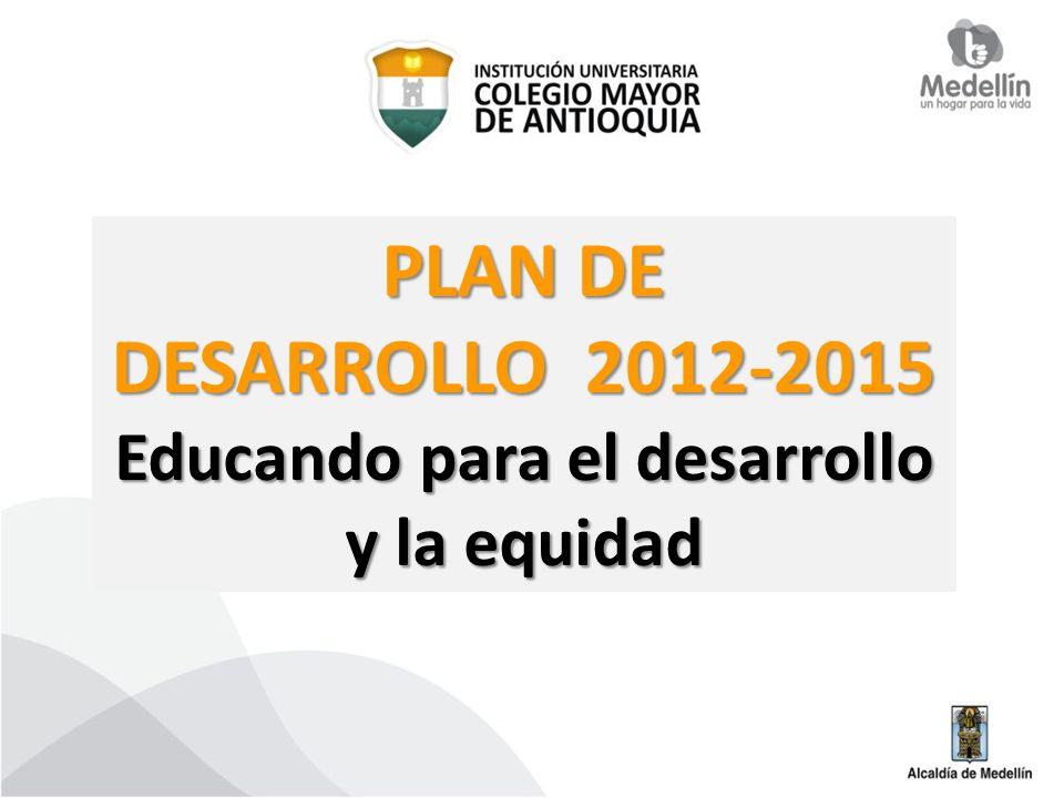 PLAN DE DESARROLLO 2012-2015 Educando para el desarrollo y la equidad
