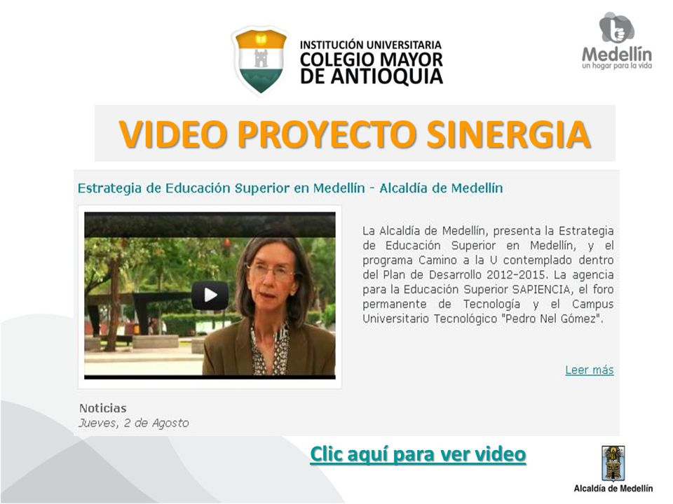 Clic aquí para ver video Clic aquí para ver video VIDEO PROYECTO SINERGIA