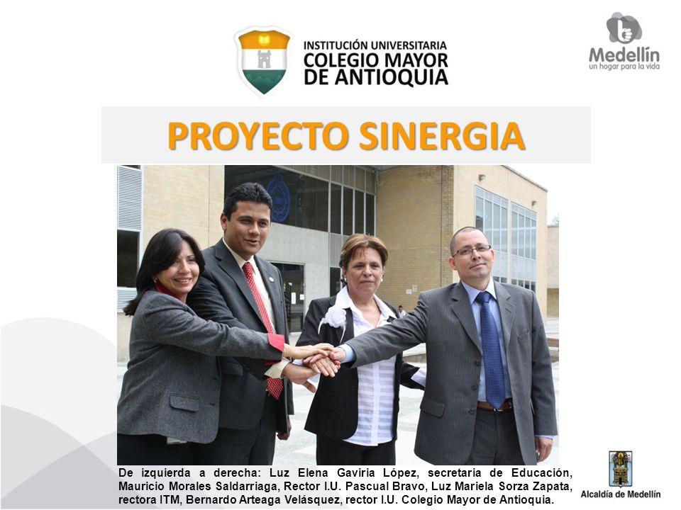 PROYECTO SINERGIA De izquierda a derecha: Luz Elena Gaviria López, secretaria de Educación, Mauricio Morales Saldarriaga, Rector I.U. Pascual Bravo, L