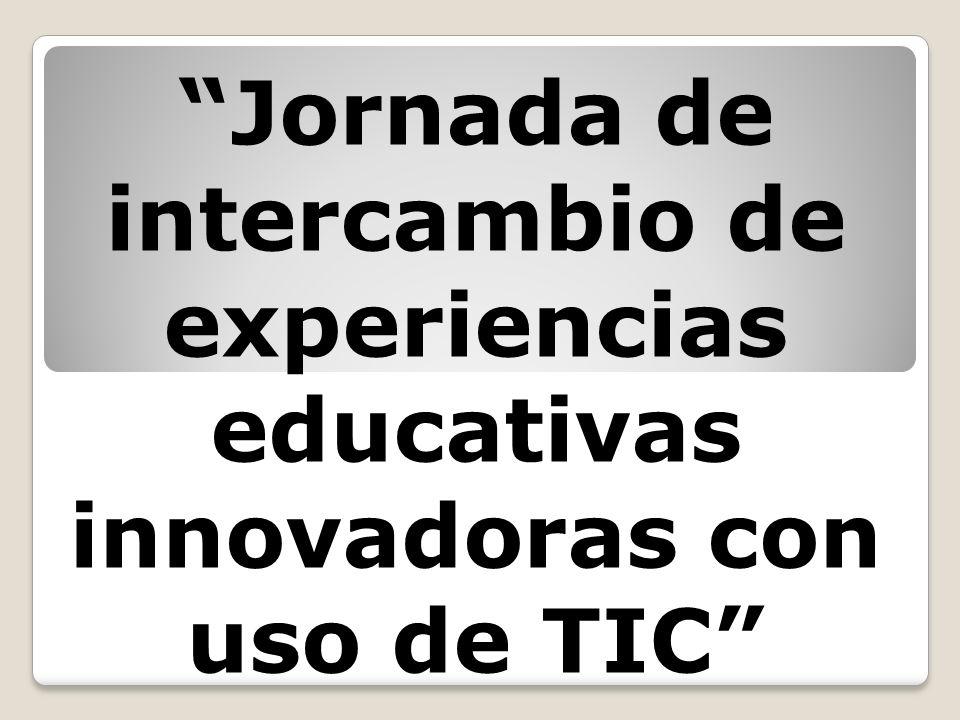 Jornada de intercambio de experiencias educativas innovadoras con uso de TIC