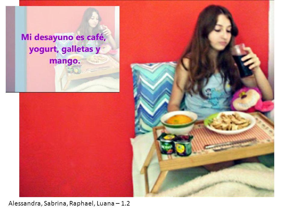 Alessandra, Sabrina, Raphael, Luana – 1.2