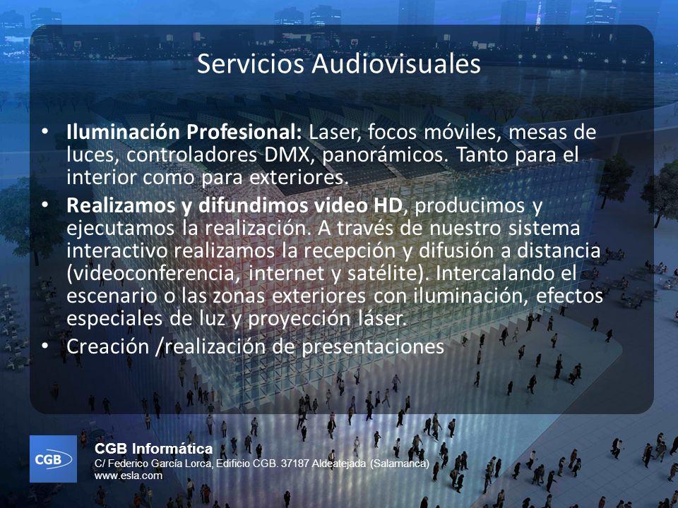 CGB Informática C/ Federico García Lorca, Edificio CGB. 37187 Aldeatejada (Salamanca) www.esla.com Servicios Audiovisuales Iluminación Profesional: La