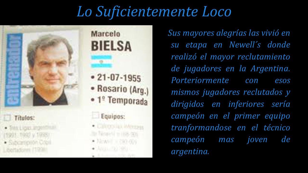 Sus mayores alegrías las vivió en su etapa en Newell´s donde realizó el mayor reclutamiento de jugadores en la Argentina. Porteriormente con esos mism