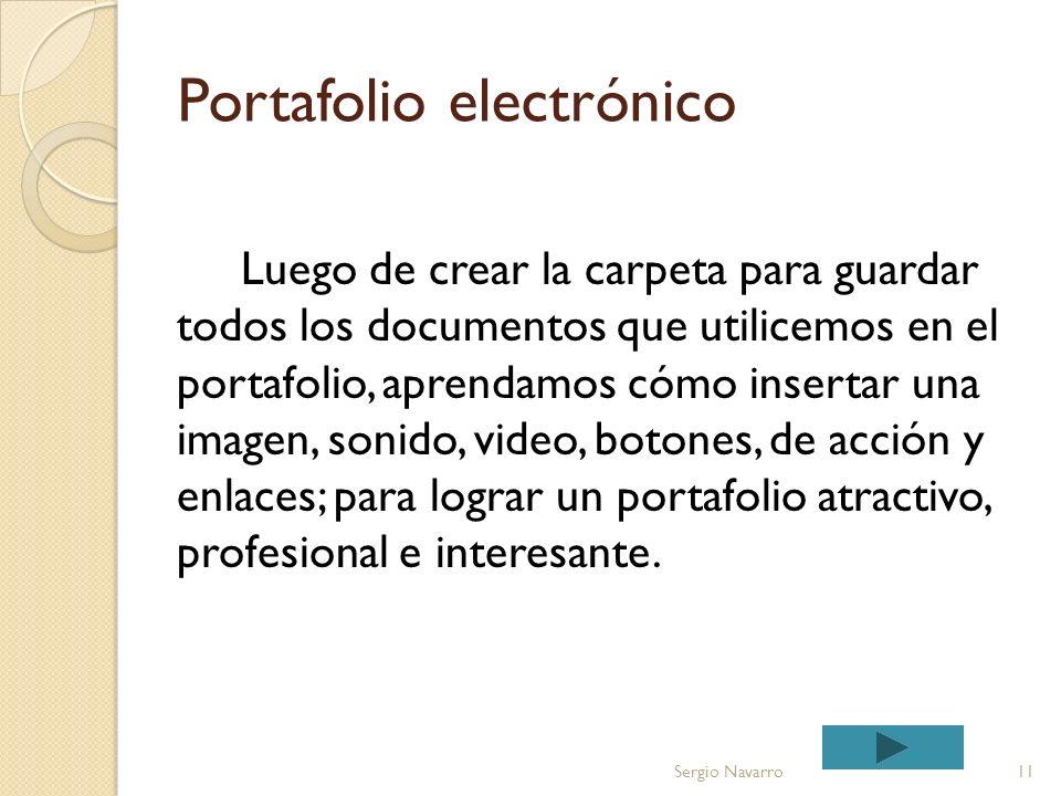 Crear carpeta Sergio Navarro 10 En el mouse dar un click en el lado derecho. Seleccionar New. Dar un click en Folder y escribir el nombre de la carpet