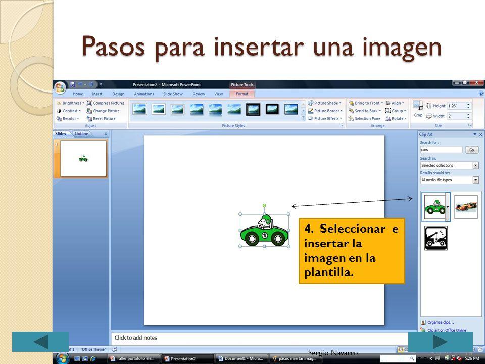 Pasos para insertar una imagen 1. Seleccionar Insert. 2.Luego Clip Art. 3. Escribir el nombre del diseño en inglés. 12Sergio Navarro