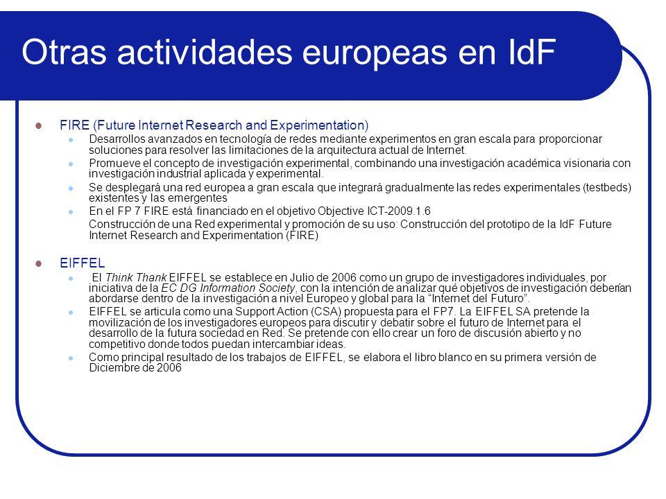 Otras actividades europeas en IdF FIRE (Future Internet Research and Experimentation) Desarrollos avanzados en tecnología de redes mediante experiment