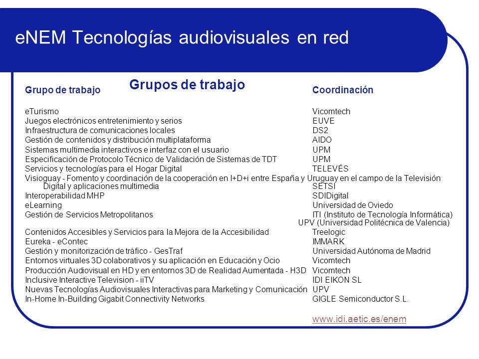 eNEM Tecnologías audiovisuales en red Grupo de trabajo Coordinación eTurismo Vicomtech Juegos electrónicos entretenimiento y serios EUVE Infraestructu