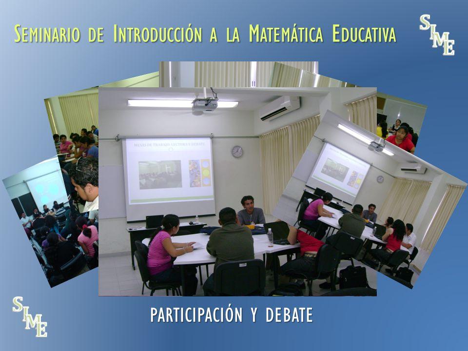 S EMINARIO DE I NTRODUCCIÓN A LA M ATEMÁTICA E DUCATIVA PARTICIPACIÓN Y DEBATE