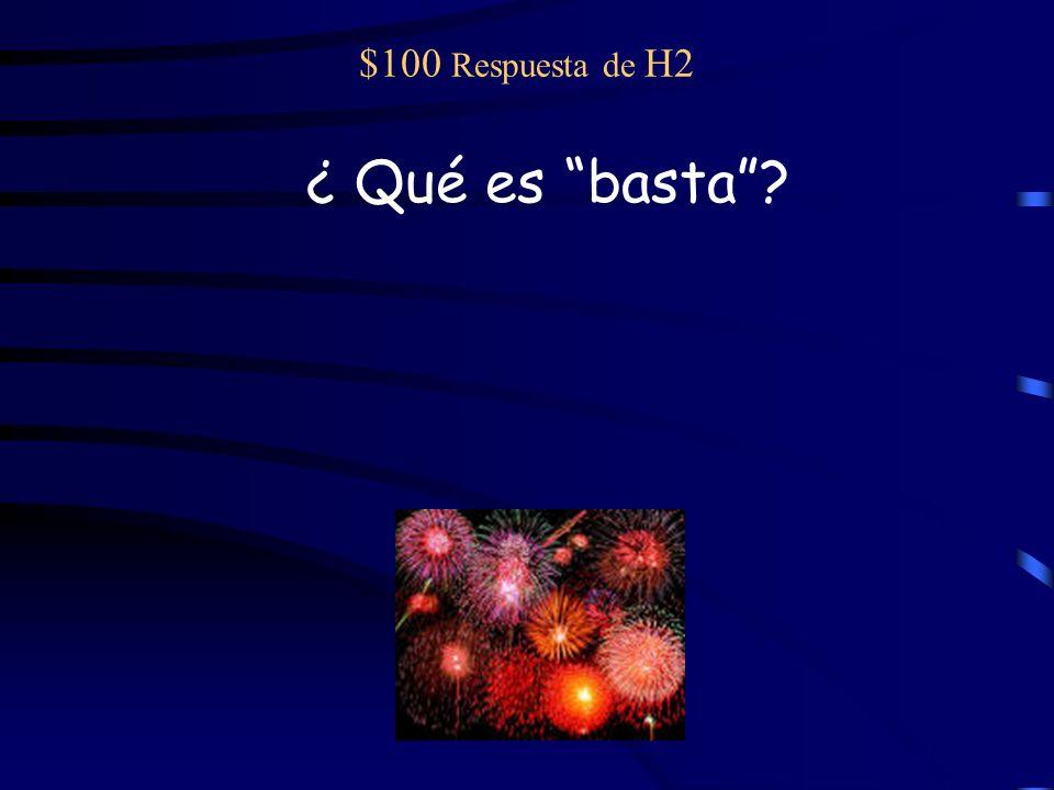 $100 pregunta de H2 Frase para decir no más o enough