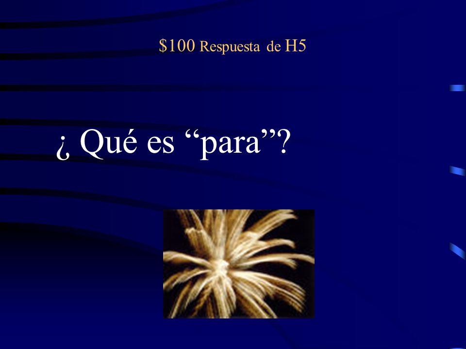 $100 pregunta de H5 Necesito esta tarea ________ el lunes. (deadline)
