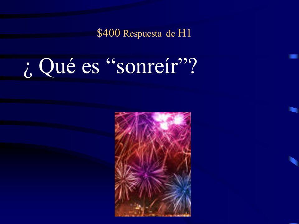 $400 pregunta de H1 A nosotros nos gusta __________. (sonreír)