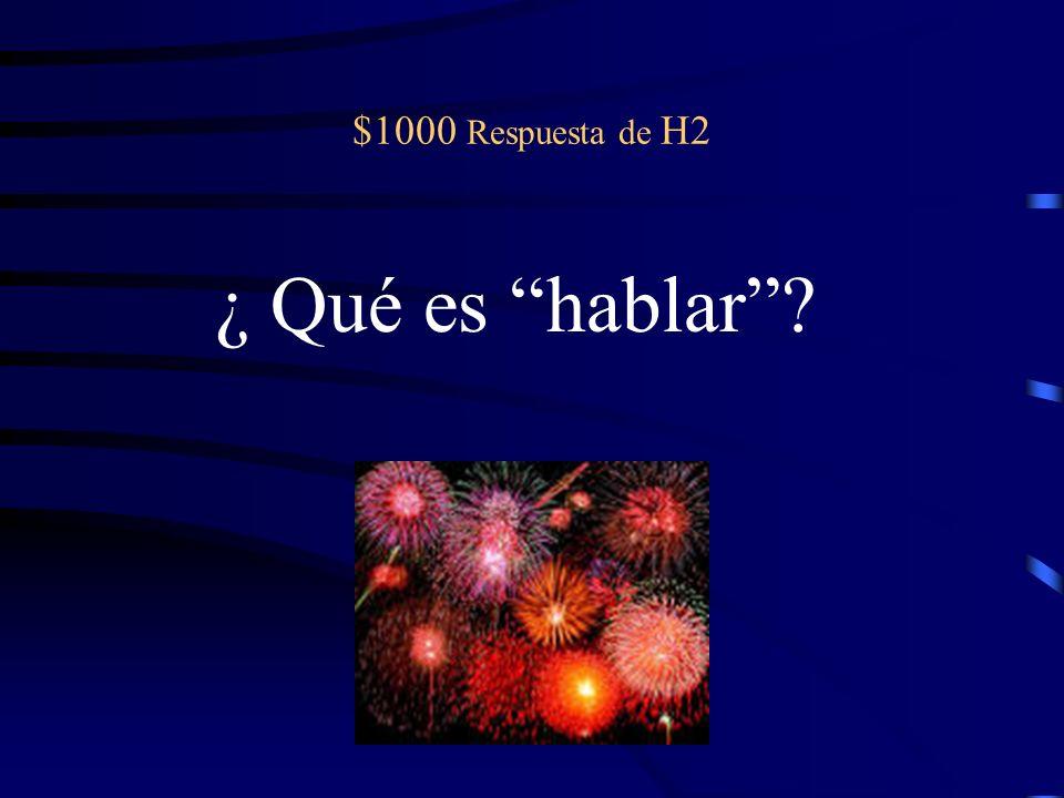 $1000 pregunta de H2 Espero _______ (hablar) mejor el espa ñol.