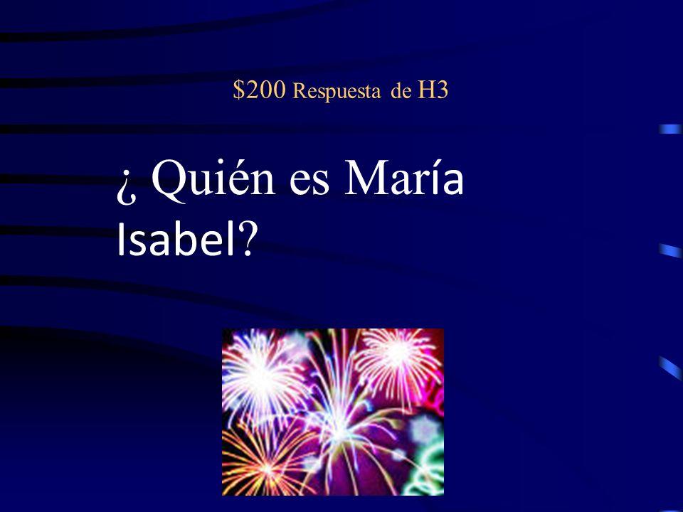 $200 pregunta de H3 La protagonista principal; es pobre; es amiga de Graciela